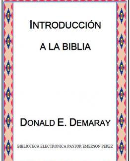 DONALD E. DEMARAY... INTRODUCCION A LA BIBLIA
